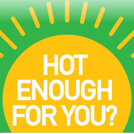 Is Hot Enough For You?